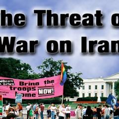 The Threat of War on Iran